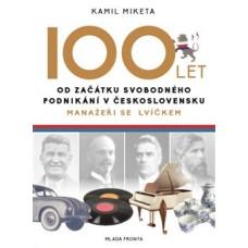 100 LET OD ZAČÁTKU SVOBODNÉHO PODNIKÁNÍ V ČESKOSLO