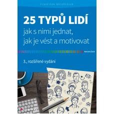 25 TYPŮ LIDÍ JAK S NIMI JEDNAT, JAK JE VÉST A MOTIVOVAT