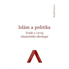 ISLÁM A POLITIKA VZNIK A VÝVOJ ISLAMISTICKÉ IDEOLOGIE