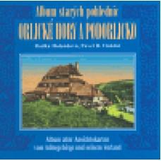 ALBUM STARÝCH POHLEDNIC-ORLICKÉ HORY A PODORLICKO
